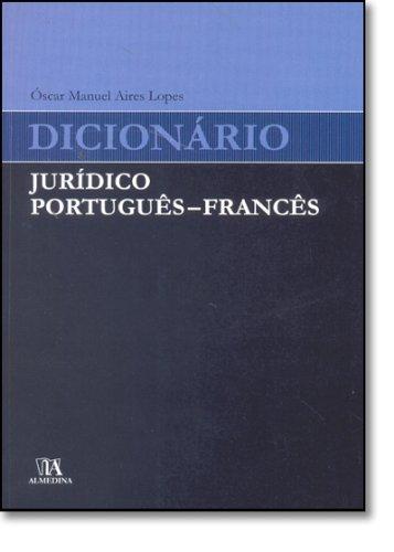 Dicionário Jurídico Português - Francês, livro de Óscar Manuel Aires Lopes
