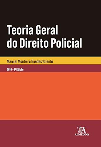 Teoria Geral do Direito Policial, livro de Manuel Monteiro Guedes Valente