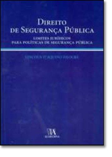 Direito de Segurança Pública - Limites Jurídicos para Políticas de Segurança Pública, livro de Lincoln D?Aquino Filocre