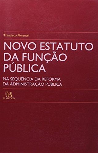 Novo Estatuto da Função Pública - Na Sequência da Reforma da Administração Pública, livro de Francisco Pimentel