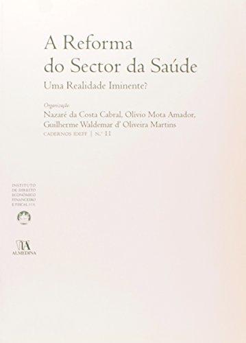 A Reforma do Sector da Saúde: Uma Realidade Iminente? - N.º 11 da Colecção, livro de Nazaré da Costa Cabral, Guilherme d