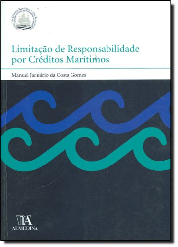 Limitação de Responsabilidade por Créditos Marítimos, livro de Manuel Januário da Costa Gomes