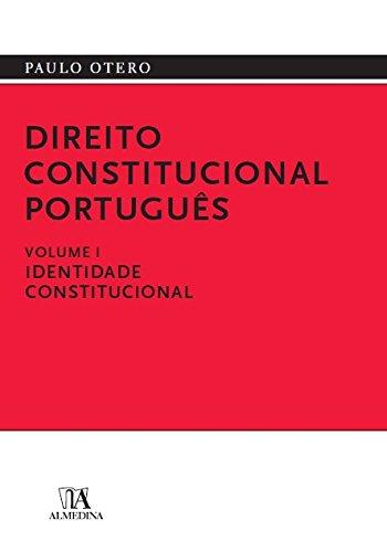 Direito Constitucional Português Volume I - Identidade Constitucional, livro de Paulo Otero
