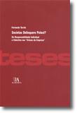 """Societas Delinquere Potest? - Da Responsabilidade Individual e Colectiva nos """"Crimes de Empresa"""", livro de Fernando Torrão"""