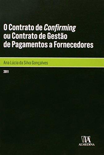 O Contrato de Confirming ou Contrato de Gestão de Pagamentos a Fornecedores, livro de Ana Lúcia da Silva Gonçalves