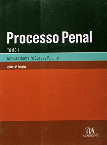 Processo Penal - Tomo I, livro de Manuel Monteiro Guedes Valente