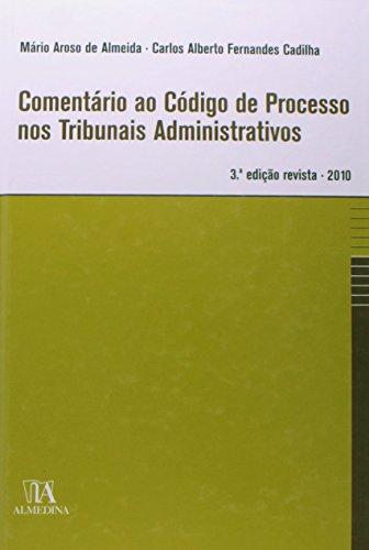 Comentário ao Código de Processo nos Tribunais Administrativos, livro de Carlos Alberto Fernandes Cadilha, Mário Aroso de Almeida