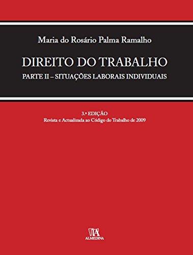 Direito do Trabalho, Parte II - Situações Laborais Individuais, livro de Maria do Rosário Palma Ramalho
