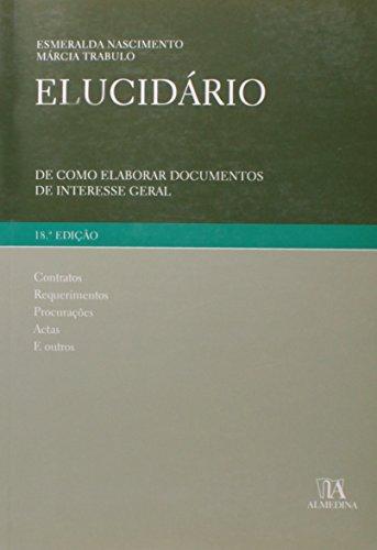 Elucidário - De como elaborar documentos de interesse geral, livro de Esmeralda Nascimento, Márcia Trabulo