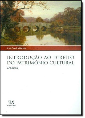 Introdução ao Direito do Património Cultural, livro de José Casalta Nabais