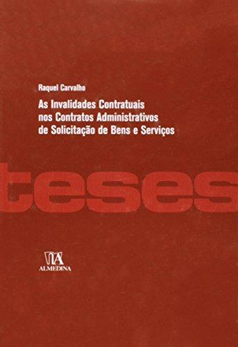 As Invalidades Contratuais nos Contratos Administrativos de Solicitação de Bens e Serviços, livro de Raquel Carvalho