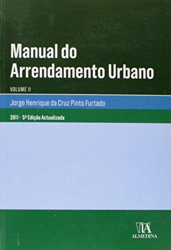 Manual de Arrendamento Urbano, Volume II, livro de Jorge Henrique da Cruz Pinto Furtado