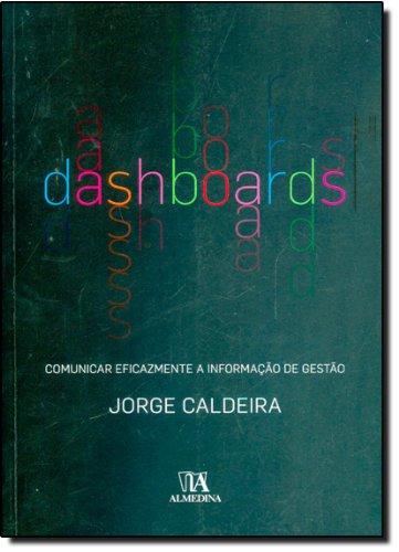 Dashboards - Comunicar Eficazmente a Informação de Gestão, livro de Jorge Caldeira