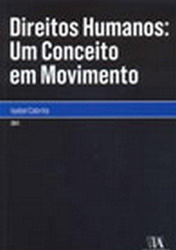 Direitos Humanos: Um Conceito em Movimento, livro de Isabel Cabrita
