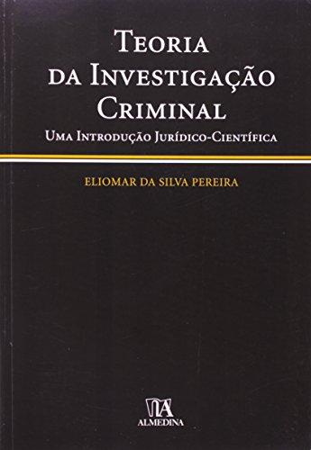 Teoria da Investigação Criminal, livro de Eliomar da Silva Pereira