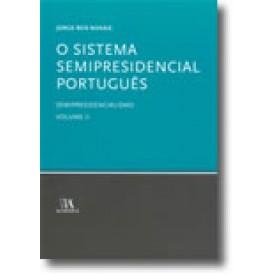 O Sistema Semipresidencial Português - Semipresidencialismo Volume II, livro de Jorge Reis Novais