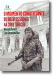 O Momento Constituinte - Os Direitos Sociais na Constituição, livro de Mónica Brito Vieira, Filipe Carreira da Silva