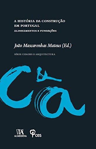 A História da Construção em Portugal, Alinhamentos e Fundações, livro de João Mascarenhas Mateus Ed.