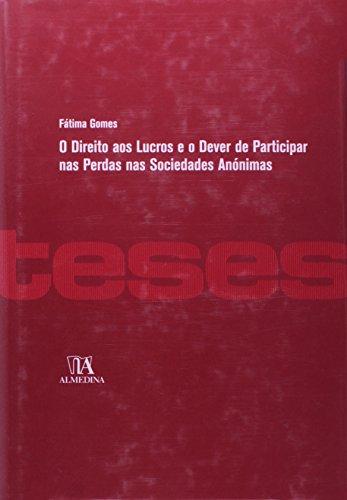 O Direito aos Lucros e o Dever de Participar nas Perdas nas Sociedades Anónimas, livro de Fátima Gomes