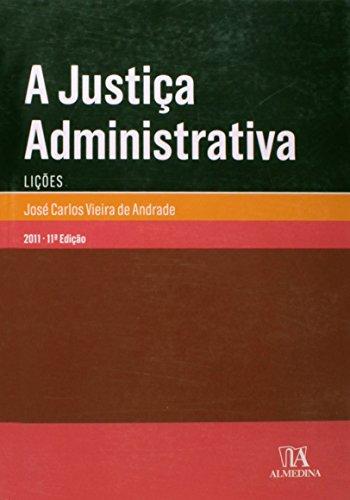 A Justiça Administrativa (Lições), livro de José Carlos Vieira de Andrade