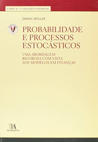 Probabilidade e Processos Estocásticos - Uma Abordagem Rigorosa com Vista aos Modelos em Finanças, livro de Daniel Müller
