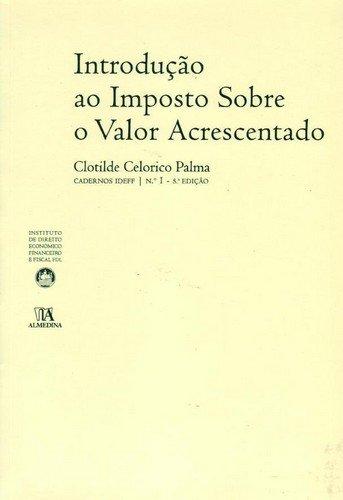 Introdução ao Imposto Sobre o Valor Acrescentado  N.º 1 da Colecção, livro de Clotilde Celorico Palma