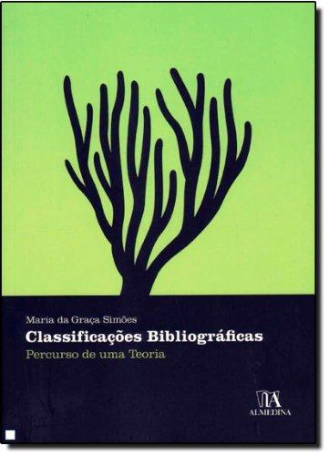 Classificações Bibliográficas - Percurso de uma Teoria, livro de Maria da Graça Simões