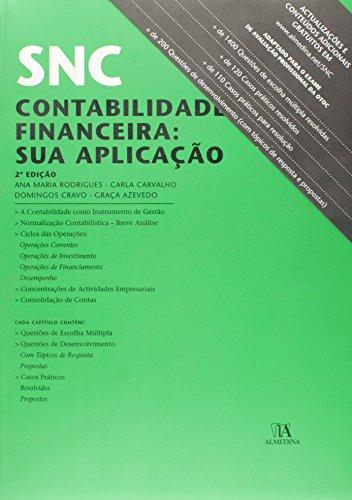 SNC - Contabilidade Financeira: Sua aplicação, livro de Ana Maria Rodrigues, Carla Carvalho, Domingos Cravo, Graça Azevedo