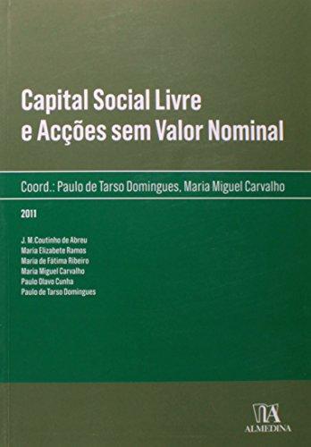 Capital Social Livre e Acções sem Valor Nominal, livro de Coordenação: Paulo de Tarso Domingues, Maria Miguel Carvalho