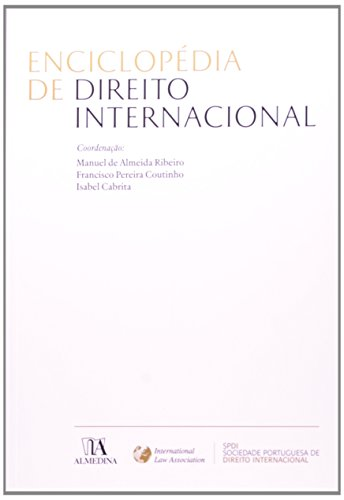 Enciclopédia de Direito Internacional, livro de Manuel de Almeida Ribeiro, Francisco Pereira Coutinho, Isabel Cabrita