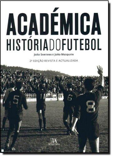 Académica - História do Futebol, livro de João Santana, João Mesquita