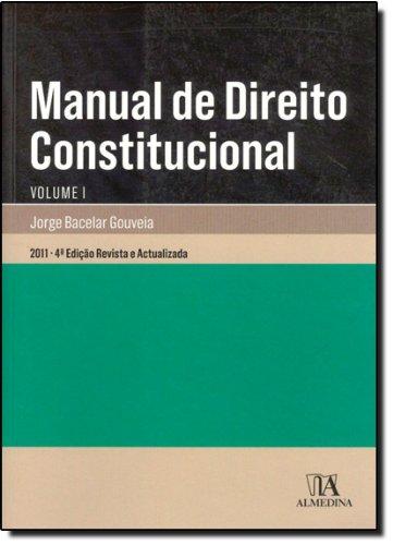 Manual de Direito Constitucional - Volume I, livro de Jorge Bacelar Gouveia