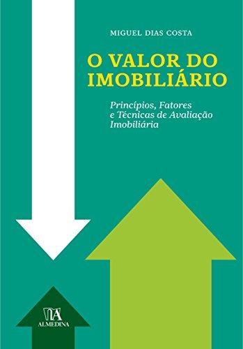O Valor do Imobiliário - Princípios, Fatores e Técnicas de Avaliação Imobiliária, livro de Miguel Dias Costa