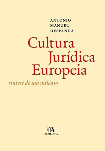 A Cultura Jurídica Europeia - Síntese de um Milénio, livro de António Manuel Hespanha