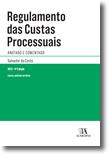Regulamento das Custas Processuais - Anotado e Comentado, livro de Salvador da Costa