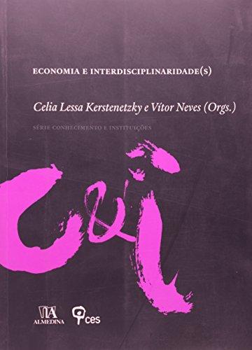Economia e interdisciplinariedade(s), livro de Organização: Vítor Neves, Celia Lessa Kerstenetzky