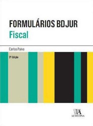 Formulários BDJUR - Fiscal, livro de Carlos Paiva