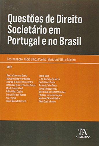 Questões de Direito Societário em Portugal e no Brasil, livro de Coordenação: Maria de Fátima Ribeiro, Fábio Ulhoa Coelho