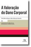 A Valoração do Dano Corporal, livro de Maria Manuela Ramalho Sousa Chichorro, Cátia Marisa Gaspar