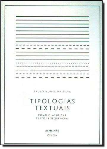 Tipologias Textuais - Como Classificar Textos e Sequências, livro de Paulo Nunes da Silva