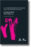 Os Lugares (Im)Possíveis da Cidadania - Estado e Risco num Mundo Globalizado, livro de Organização: Pedro Araújo, José Manuel Mendes