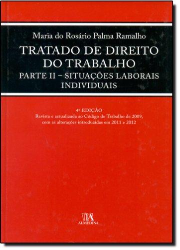 Tratado de Direito do Trabalho, Parte II - Situações Laborais Individuais, livro de Maria do Rosário Palma Ramalho