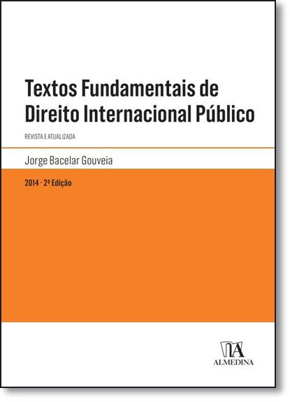 Textos Fundamentais de Direito Internacional Público, livro de Jorge Bacelar Gouveia