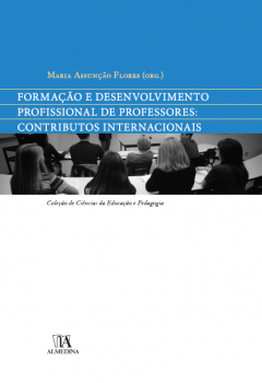 Formação e desenvolvimento profissional de professores - Contributos internacionais, livro de Maria Assunção Flores