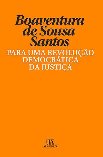 Para uma revolução democrática da justiça, livro de Boaventura de Sousa Santos