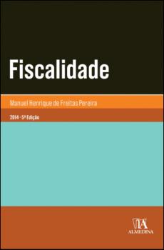 Fiscalidade - 5ª edição, livro de Manuel Henrique de Freitas Pereira