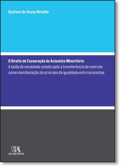 Direito de Exoneração do Acionista Minoritário, O, livro de Gustavo de Sousa Botelho
