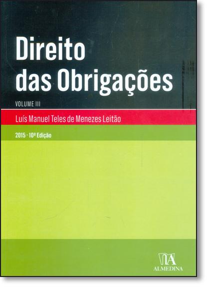 Direito das Obrigações - Vol.3, livro de Luís Manuel Teles de Menezes Leitão