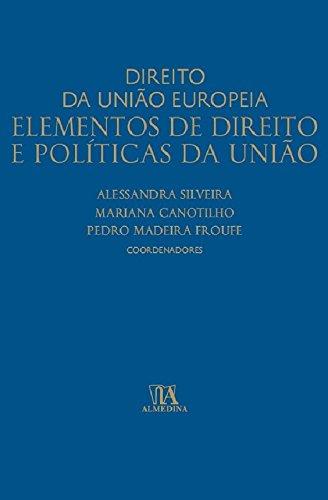 Direito da União Europeia: Elementos de Direito e Políticas da União, livro de Vários Autores