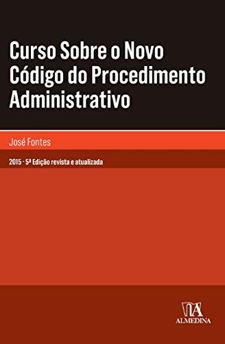 Curso Sobre o Novo Código do Procedimento Administrativo, livro de José Fontes